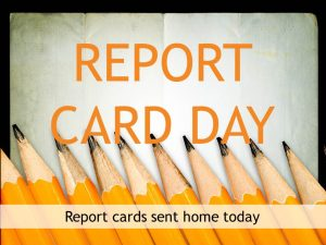 Mid-Term Report Card Distribution ~ Fri April 13th