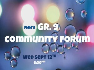REMINDER ~ FMM's Gr. 9 Community Forum on Wed Sept 12th