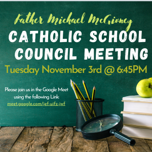 Virtual Catholic School Council Meeting – NOV 3rd @ 6:45PM